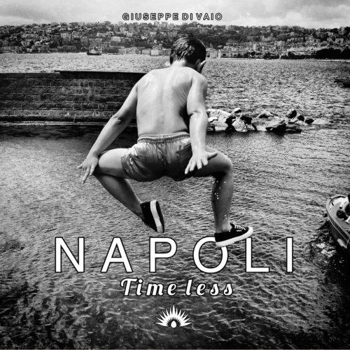 Napoli Timeless by Giuseppe Di Vaio